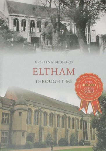 Eltham Through Time, by Kristina Bedford